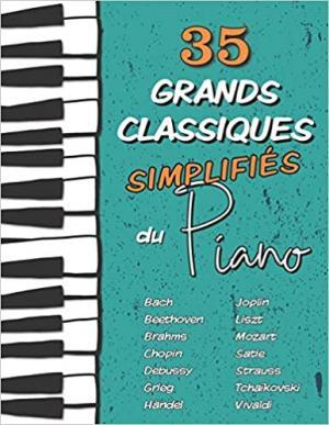 35 Grands Classiques simplifiés du Piano